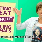BHUDA ANGELINI says – EATING MEAT WITHOUT KILLING ANIMALS  ( we are all animals ) JUST LOOK AT THIS VIDEO